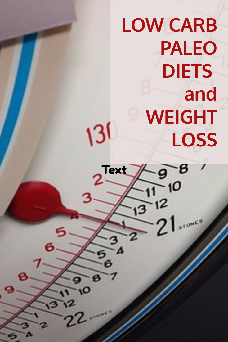 Low Carb Paleo Diets and Weight Loss