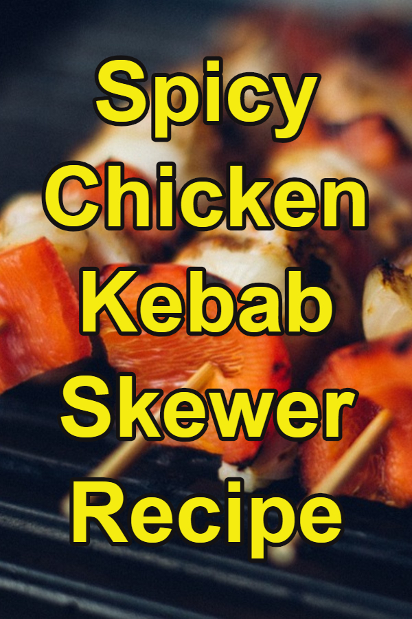 Spicy Chicken and Vegetable Kebab Recipe