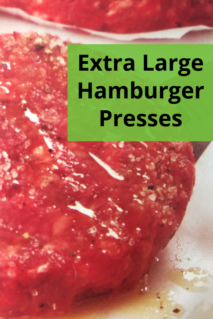 Extra Large Hamburger Presses