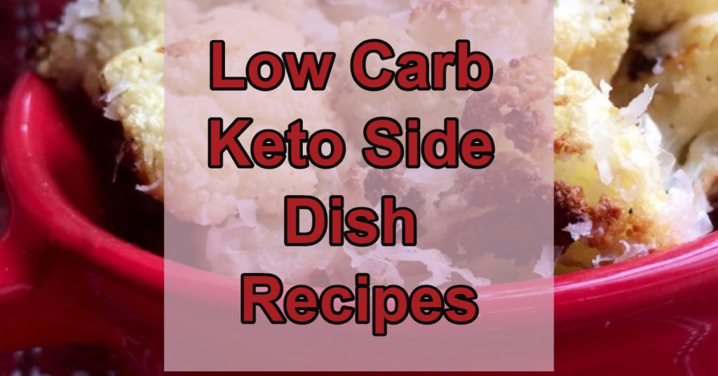 low carb keto vegetable side dishes