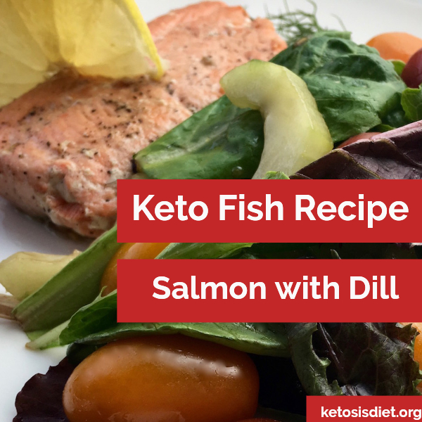 salmon with dill keto fish recipe